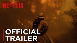 Fire Chasers | Official Trailer [HD] | Netflix
