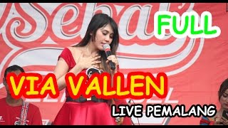 VIA VALLEN   LIVE PEMALANG  - SURAT CINTA UNTUK STARLA - FULL HD