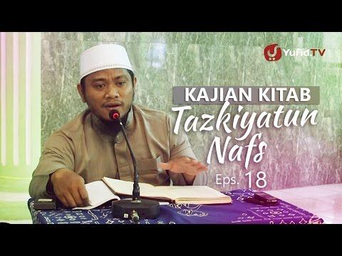 Kajian Kitab: Tazkiyatun Nafs 18 - Ustadz Amir As-Soronjy