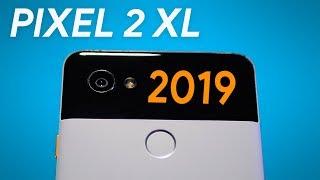 Pixel 2 XL - Still Worth It? - 2019