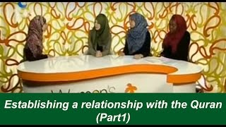 Islam Channel: Establishing a productive relationship with the Quran (PART 1)
