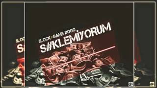 Block Ft. Game Dogg - S#klemiyorum