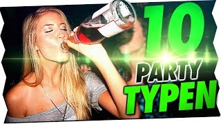10 ARTEN VON PARTY TYPEN