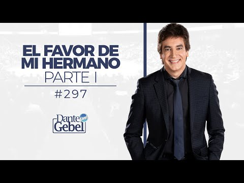 Dante Gebel #297 | El Favor De Mi Hermano – Parte I video