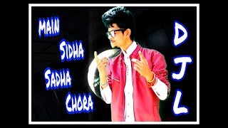Main Sidha Sadha Chora