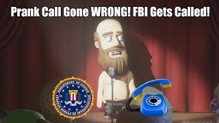 Prank Call Gone WRONG! Called the FBI on! (Comedy Night)