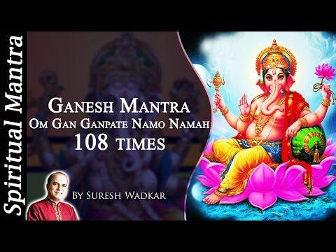 Om Gan Ganapataye Namo Namah - Ganesh Mantra