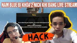 [ Drama PUBG Mobile ] || Nam Blue xài hack và bị ban nick 2 lần trong 1 buổi live stream || #H2N