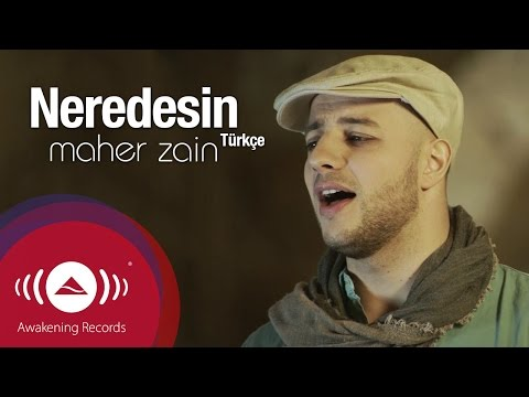 Maher Zain - Neredesin (Turkish-Türkçe) | Official Music Video...
