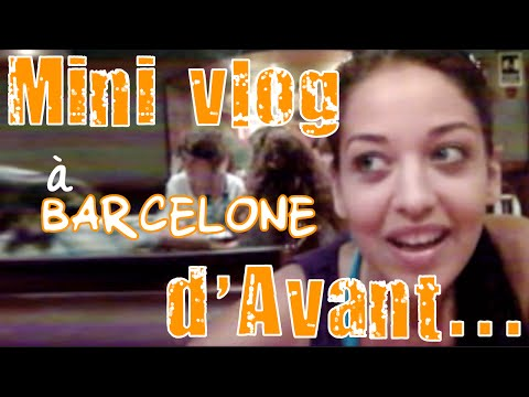 Mini Vlog d'Avant: 2009 à Barcelone