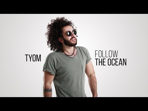 Tyom - Follow The Ocean (Official Audio) Depi Evratesil 2018