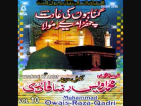 Gunahon Ki Aadat By Alhaj Mohammed Owais Raza Qadri video
