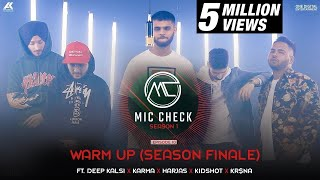 Deep Kalsi, Karma, Harjas, Kidshot & Kr$na - Warm Up | Mic Check-Season 1 | Episode 10 | AK Projekts