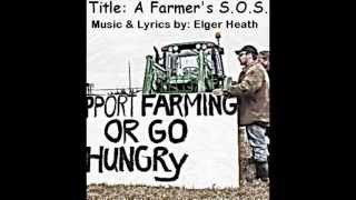 A Farmer's S.O.S.: Music and lyrics by Elger Heath.