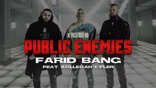 "FARID BANG feat. KOLLEGAH & FLER - ""PUBLIC ENEMIES"" [official Video]"