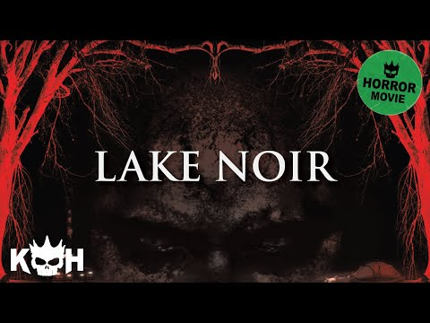 Lake Noir | Full Horror Movie English 2015 | HOT Scary Movie thumbnail