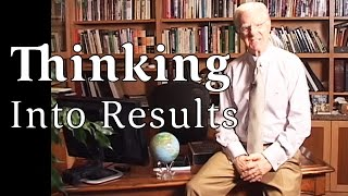 Bob Proctor Talks About Thinking Into Results