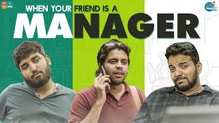 When Your Friend Is A Manager || Chill Maama || Tamada Media