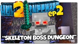 How 2 Minecraft | #2 | SKELETON BOSS DUNGEON! (How To Minecraft Season 2 SMP)