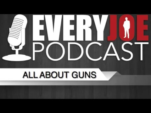 All About Guns Everyjoe Podcast