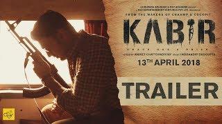 KABIR Official Trailer | Dev | Rukmini Maitra | Aniket Chattopadhyay | 13th April 2018