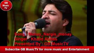 Hunzai Burushaski Song Menay Nargis Menay Chambeli - By Khalid Abbas - Presenters GB MusicTV
