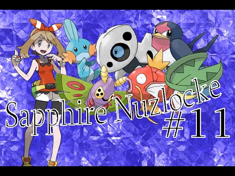 Pokemon Sapphire Nuzlocke - Part 11: She Didn't... Right?
