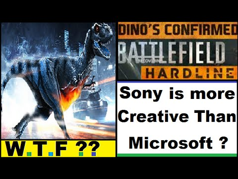 WTF! Dinosaurs in Battlefield Hardline. Sony Is More Creative Than Microsoft. Order 1886 Too Short