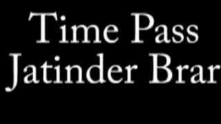 download lagu Time Pass - Jatinder Brar gratis