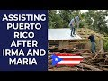Assisting in Hurricane Maria Recovery in Puerto Rico