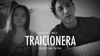 TRAICIONERA - JOSECA FT. MAJITO (COVER)