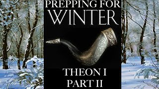 Prepping for Winter: Theon I Part 2