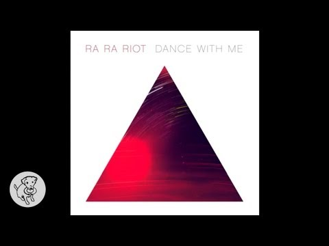 "Ra Ra Riot - ""Dance With Me"" (Audio)"