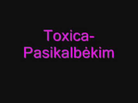 Toxica- Pasikalbėkim