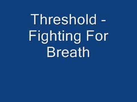 Threshold - Fighting For Breath