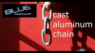 Cast Aluminum Chain -it is possible!