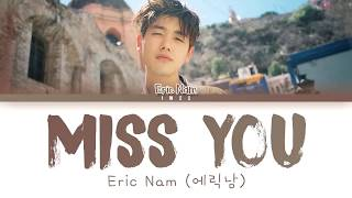 Eric Nam 에릭남 Miss You Han Rom Eng Color Coded 한국어 가사
