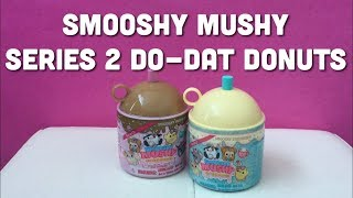 Smooshy Mushy Series 2 Do-Dat Donuts