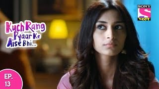 Kuch Rang Pyar Ke Aise Bhi - कुछ रंग प्यार के ऐसे भी - Episode 13 - 27th September, 2017