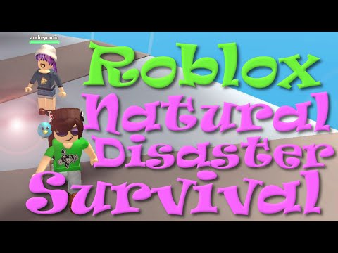 ROBLOX Natural Disaster Survival with Audrey