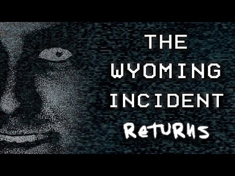 The Wyoming Incident Returns | Case File Update