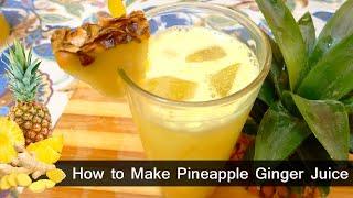 How to Make Pineapple Ginger Juice (Using Blender) – Healthy Drinks