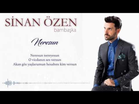 Sinan Özen - Neresun (Official Lyric Video)