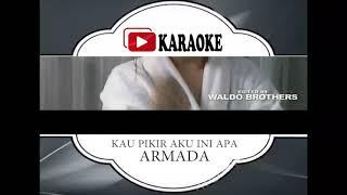 Lagu Karaoke ARMADA - KAU PIKIR AKU INI APA (POP INDONESIA) | Official Karaoke Musik Video
