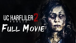 UC Harfliler - 2 - Hablis | Turkish Horror | Full Movie | Funda Aksoy | Elvan Albat | Nuray Erkol
