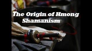 Hmong Story: The origin of Shamanism