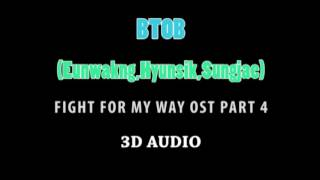3D AUDIO BTOB Ambiguous Fight For My Way OST Part 4 USE HEADPHONES