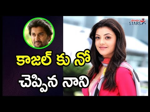 Why Nani Rejected Kajal Aggarwal For His New Movie | Tollywood Celebrity Updates | Telugu Stars