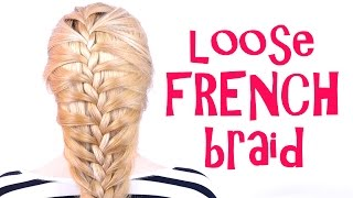 Loose French Braid Tutorial