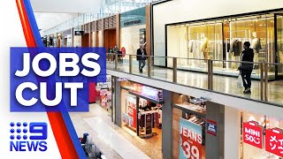 Coronavirus: Another 30,000 people lose jobs as stores close | Nine News Australia